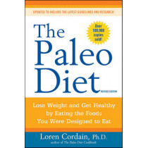 Paleo Diet: Lose Weight and Get Healthy by Eating the Foods You Were Designed to Eat ( Revised) by Loren Cordain, 9780470913024