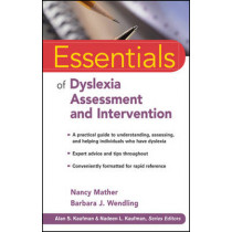 Essentials of Dyslexia Assessment and Intervention by Nancy Mather, 9780470927601