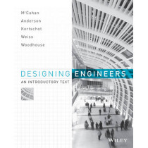 Designing Engineers: An Introductory Text by Susan McCahan, 9780470939499