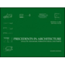 Precedents in Architecture: Analytic Diagrams, Formative Ideas, and Partis by Roger H. Clark, 9780470946749