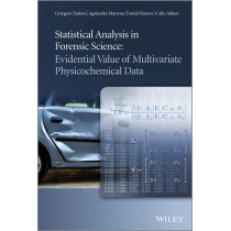 Statistical Analysis in Forensic Science: Evidential Value of Multivariate Physicochemical Data by Grzegorz Zadora, 9780470972106