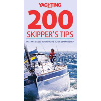 200 Skipper's Tips: Instant Skills to Improve Your Seamanship by Tom Cunliffe, 9780470972885