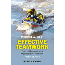 Effective Teamwork: Practical Lessons from Organizational Research by Michael A. West, 9780470974971
