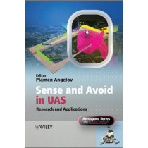 Sense and Avoid in UAS: Research and Applications by Plamen Angelov, 9780470979754