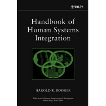 Handbook of Human Systems Integration by Harold R. Booher, 9780471020530