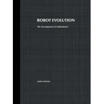 Robot Evolution: The Development of Anthrobotics by Mark E. Rosheim, 9780471026228