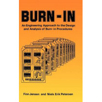 Burn-In: An Engineering Approach to the Design and Analysis of Burn-In Procedures by Finn B. Jensen, 9780471102151