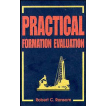 Practical Formation Evaluation by Robert C. Ransom, 9780471107552
