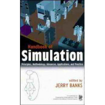 Handbook of Simulation: Principles, Methodology, Advances, Applications, and Practice by Jerry Banks, 9780471134039