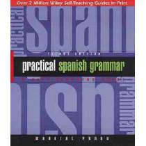 Practical Spanish Grammar: A Self-Teaching Guide by Marcial Prado, 9780471134466