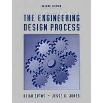 The Engineering Design Process by Atila Ertas, 9780471136996