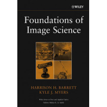 Foundations of Image Science by Harrison H. Barrett, 9780471153009