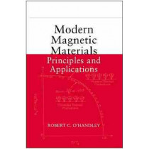 Modern Magnetic Materials: Principles and Applications by Robert C. O'Handley, 9780471155669