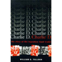 Charlie D.: The Story of the Legendary Bond Trader by William D. Falloon, 9780471156727
