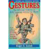 Gestures: The Do's and Taboos of Body Language Around the World by Roger E. Axtell, 9780471183426