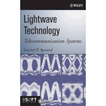 Lightwave Technology: Telecommunication Systems by G.P. Agrawal, 9780471215721