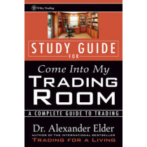 Study Guide for Come Into My Trading Room: A Complete Guide to Trading by Alexander Elder, 9780471225409