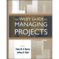 The Wiley Guide to Managing Projects by Peter W. G. Morris, 9780471233022