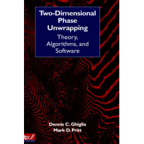 Two-Dimensional Phase Unwrapping: Theory, Algorithms, and Software by Dennis C. Ghiglia, 9780471249351