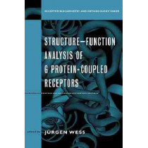 Structure-Function Analysis of G Protein-Coupled Receptors by Jurgen Wess, 9780471252283