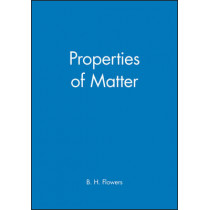 Properties of Matter by B.H. Flowers, 9780471264989