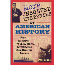 More Unsolved Mysteries of American History by Paul Aron, 9780471267058