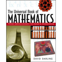 The Universal Book of Mathematics: From Abracadabra to Zeno's Paradoxes by David Darling, 9780471270478