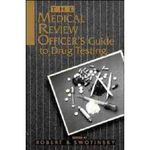 The Medical Review Officer's Guide to Drug Testing by Robert B. Swotinsky, 9780471284451