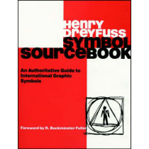 Symbol Sourcebook: An Authoritative Guide to International Graphic Symbols by Henry Dreyfuss, 9780471288725