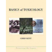 Basics of Toxicology by Chris Kent, 9780471299820