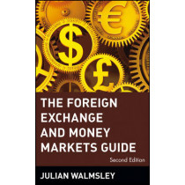 The Foreign Exchange and Money Markets Guide by Julian Walmsley, 9780471348986
