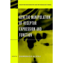 Genetic Manipulation of Receptor Expression and Function by D. Accili, 9780471350576