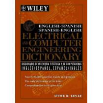 English-Spanish, Spanish-English Electrical and Computer Engineering Dictionary / Diccionario de Ingenieria Electrica y de Computadoras Ingles-Espanol, Espanol-Ingles by Steven M. Kaplan, 9780471391258