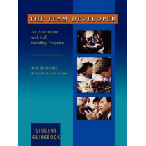 The Team Developer: An Assessment and Skill Building Program Student Guidebook by Jack McGourty, 9780471403845