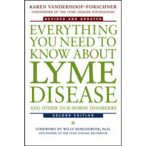 Everything You Need to Know About Lyme Disease and Other Tick-Borne Disorders by Karen Vanderhoof-Forschner, 9780471407935