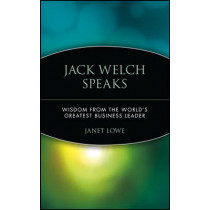 Jack Welch Speaks: Wisdom from the World's Greatest Business Leader by Jack Welch, 9780471413363