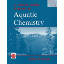 A Problem-Solving Approach to Aquatic Chemistry by James N. Jensen, 9780471413868