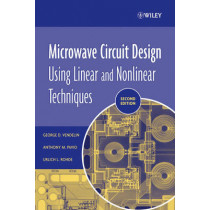 Microwave Circuit Design Using Linear and Nonlinear Techniques by George D. Vendelin, 9780471414797