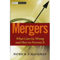 Mergers: What Can Go Wrong and How to Prevent It by Patrick A. Gaughan, 9780471419006