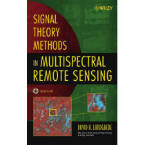 Signal Theory Methods in Multispectral Remote Sensing by David A. Landgrebe, 9780471420286