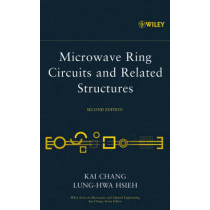 Microwave Ring Circuits and Related Structures by Kai Chang, 9780471444749