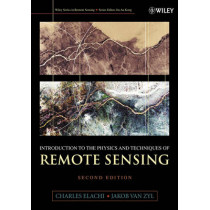 Introduction To The Physics and Techniques of Remote Sensing by Charles Elachi, 9780471475699