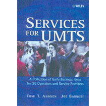 Services for UMTS: Creating Killer Applications in 3G by Tomi T. Ahonen, 9780471485506