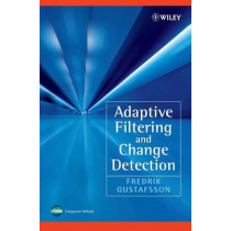 Adaptive Filtering and Change Detection by Fredrik Gustafsson, 9780471492870