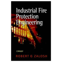 Industrial Fire Protection Engineering by R.G. Zalosh, 9780471496779