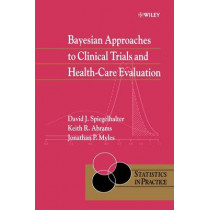 Bayesian Approaches to Clinical Trials and Health-Care Evaluation by David J. Spiegelhalter, 9780471499756