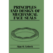 Principles and Design of Mechanical Face Seals by Alan O. LeBeck, 9780471515333
