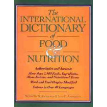 The International Dictionary of Food & Nutrition by Kenneth N. Anderson, 9780471559573
