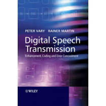 Digital Speech Transmission: Enhancement, Coding and Error Concealment by Peter Vary, 9780471560180