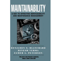Maintainability: A Key to Effective Serviceability and Maintenance Management by Benjamin S. Blanchard, 9780471591320